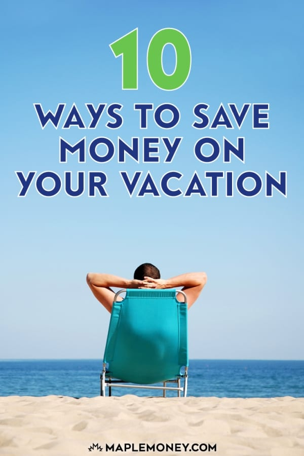 A summer vacation can get expensive if you aren't careful. As you look ahead to your summer fun, here are 10 ways to save money on your vacation.