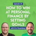 Are you looking to pay down debt or save for retirement? Eric Rosenberg from Personal Profitability shows how we can set goals and follow through on them.