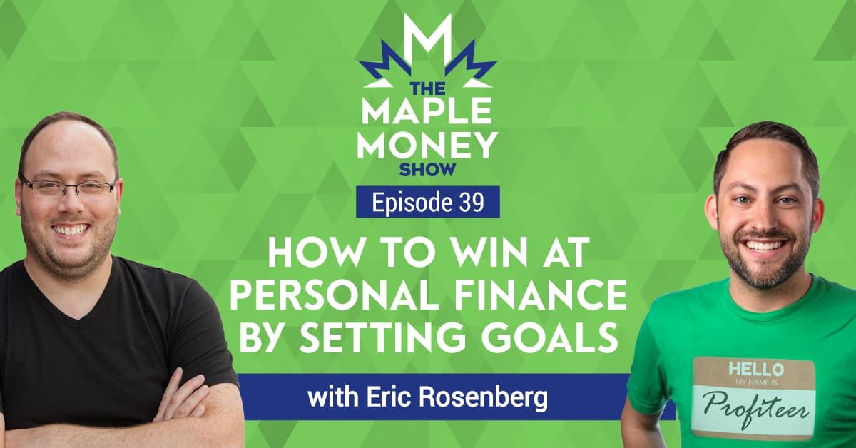 How to Win at Personal Finance by Setting Goals, with Eric Rosenberg