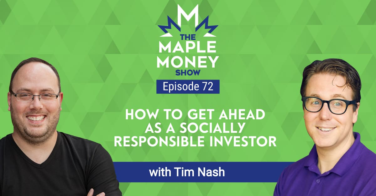 How To Get Ahead As A Socially Responsible Investor, with Tim Nash