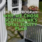 We switched from a conventional mortgage to Scotiabank's Scotia Total Equity Plan mortgage. The STEP allows you to borrow up to 80% of your home's value.
