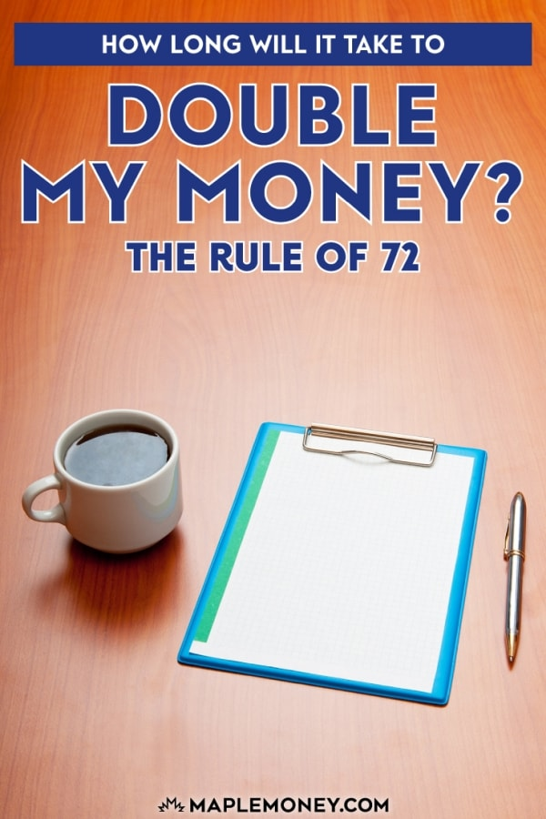 The Rule of 72 allows you to perform a rough calculation to determine how long it will take to double the money that you invest now.