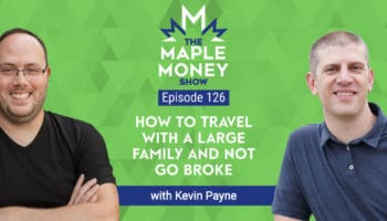How To Travel With a Large Family and Not Go Broke, with Kevin Payne