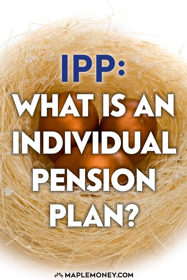 What is an IPP? An Individual Pension Plan is a defined benefit pension plan that entrepreneurs may want for their retirement as an alternative to RRSPs.