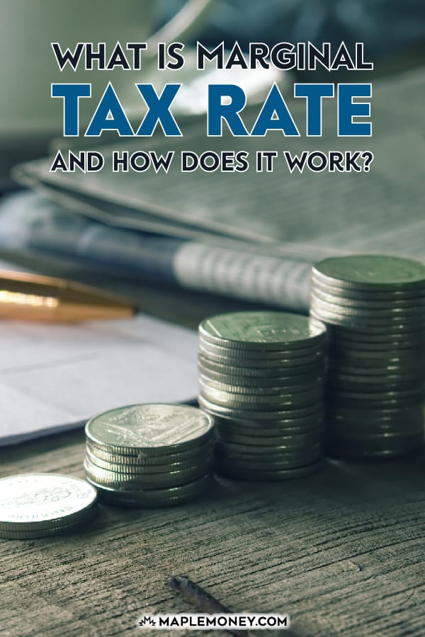 Your marginal tax rate is the tax you pay on your last dollar of income. Since Canada operates on tax brackets, you will pay more tax when you earn more.