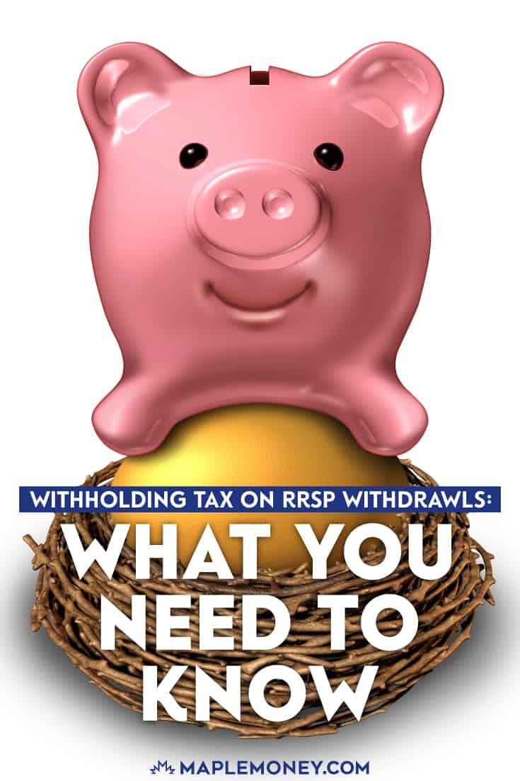 RRSP withdrawals are subject to a withholding tax. Withholding tax is the amount that the bank is required to submit to the CRA on your behalf.