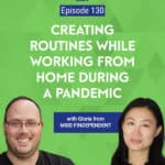 According to my guest this week, the key to successfully working from home during a pandemic was to create a routine, which includes a daily meditation habit.