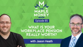 What Is Your Workplace Pension Really Worth?, with Jason Heath