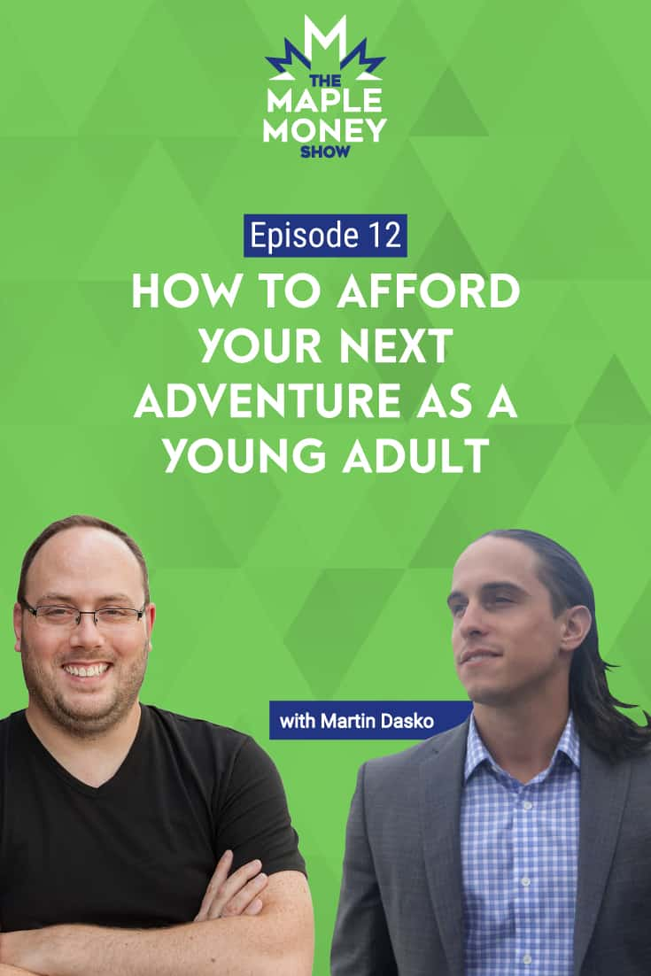 How to Afford Your Next Adventure as a Young Adult, with Martin Dasko